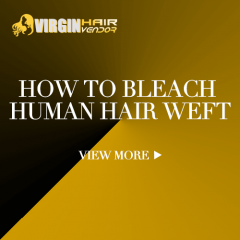 How to bleach human hair weft