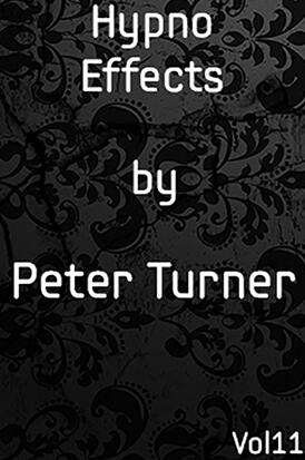 Hypno Effects Vol 11 by Peter Turner