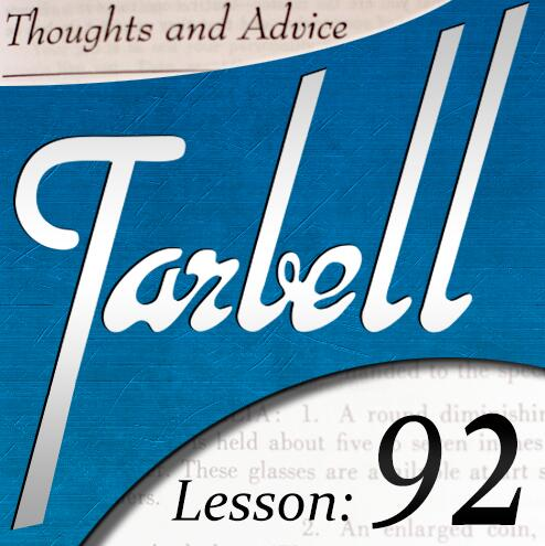Tarbell 92 Thoughts & Advice
