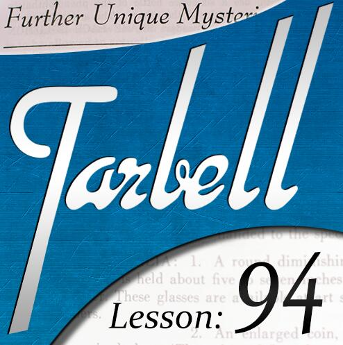 Tarbell 94 Further Unique Mysteries Part 2