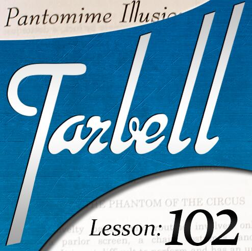 Tarbell 102 Pantomime Illusions