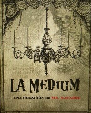 La Medium by Mr. Macabro