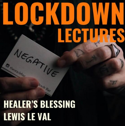Lewis Le Val - Lockdown Lectures Chapter 1 - Healer's Blessing