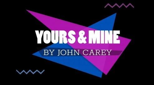 Yours And Mine by John Carey