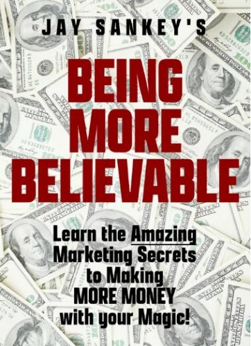 Being More Believable by Jay Sankey