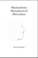 Minimalistic, Metaphysical, Mentalism By Scott Creasey