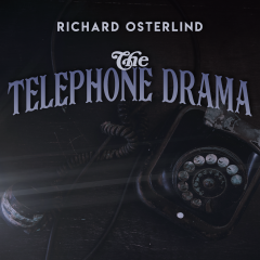 The Telephone Drama by Annemann presented by Richard Osterlind
