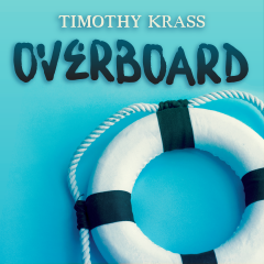 Overboard by Timothy Krass