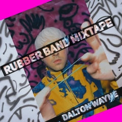 Rubber Band Mixtape by Dalton Wayne
