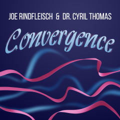 Convergence by Joe Rindfleisch and Dr. Cyril Thomas