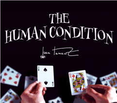 The Human Condition by Juan Tamariz presented by Dan Harlan