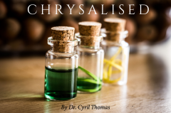 Chrysalised by Dr. Cyril Thomas