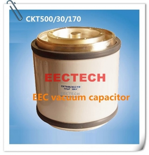 CKT500/30/170 fixed vacuum capacitor, 500pF, 30KV, 170A capacitor, for radio transmitters, single-polysilicon solar furnace