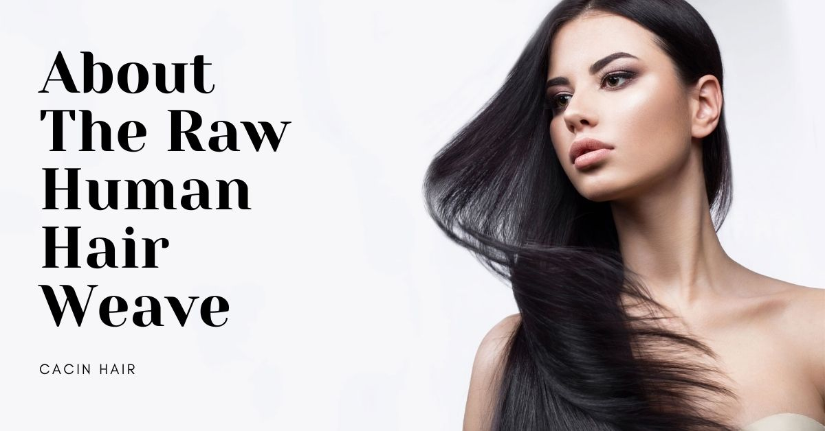 About The Raw Human Hair Weave