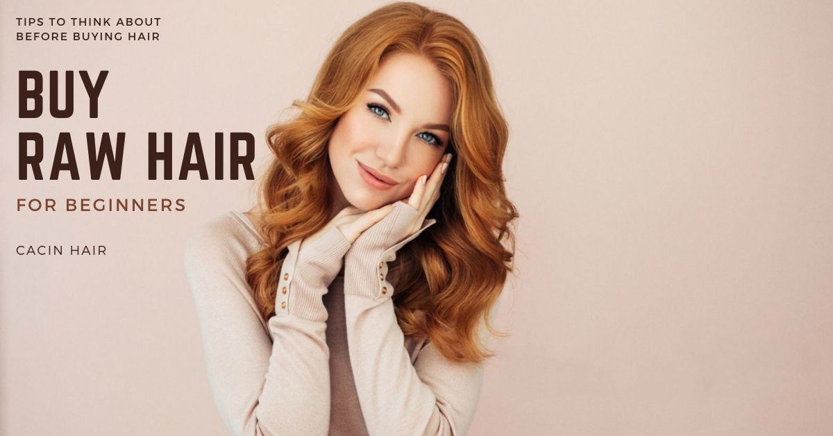 Buy Raw Hair - Tips to Think About Before Buying Hair