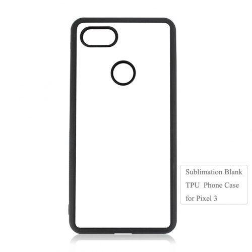 Wholesales Sublimation Blank Flexible TPU Phone Case For Google Pixel 3
