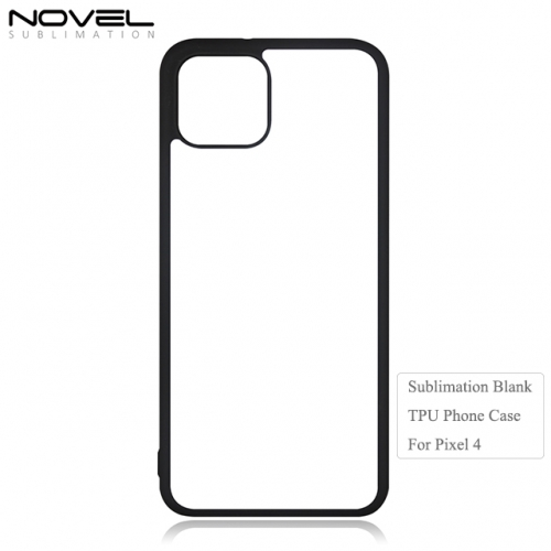 2019 Newly Sublimation 2D TPU Blank Phone Case for Google Pixel 4
