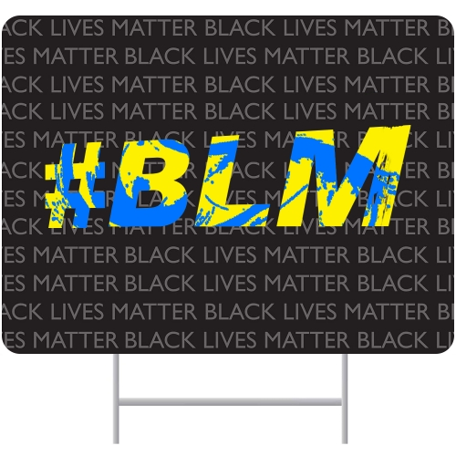 Black Lives Matter Yard Sign - Printed Front & Back + Metal H-Stake