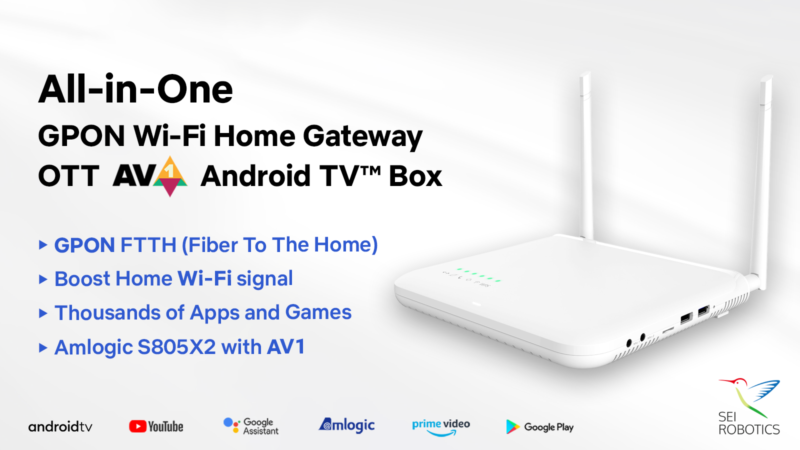 SEI presents the World's First All-in-One GPON Wi-Fi Home-Gateway Android TV Box